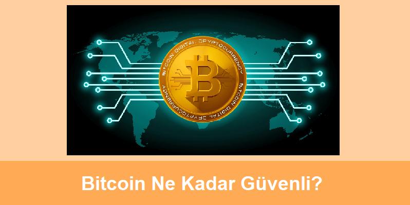 bitcoin güvenli mi? ne kadar güvenli?