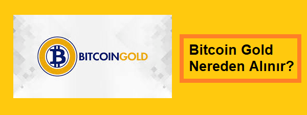 bitcoin gold nereden nasıl alınır